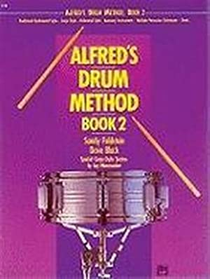 Alfred's Drum Method. Book 2. Traditional Rudimental Style,: Feldstein,Sandy. Black,Dave.