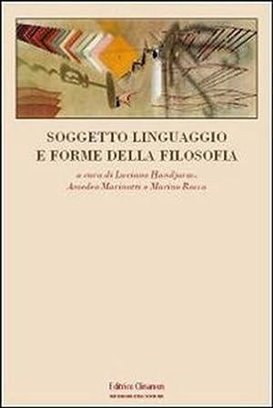 Soggetto linguaggio e forme della filosofia.: Handjaras,Luciano. Marinotti,Amedeo. Rosso,Marino (a ...