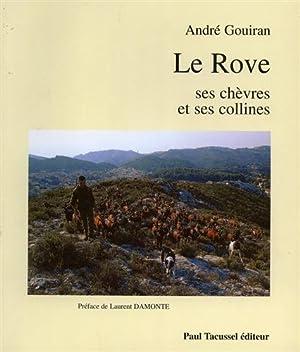 Le Rove ses chèvres et ses collines.: Gouiran,Andr�.