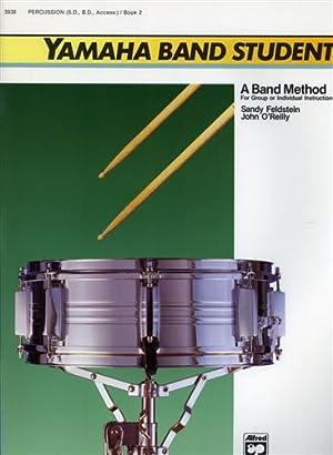 Yamaha Band Student. Book 2: Percussion (S.D., B.D., Access.).: O'Reilly,John. Feldstein,Sandy.