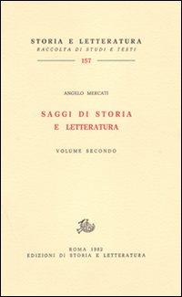 Saggi di Storia e Letteratura. Vol.II.: Mercati,Angelo.