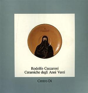 Rodolfo Ceccaroni. Ceramiche degli Anni Venti.: Catalogo della Mostra: