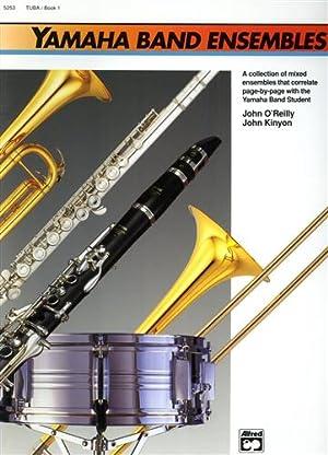 Yamaha Band Ensembles. Book 1: Tuba.: O'Reilly,John. Kinyon,John.