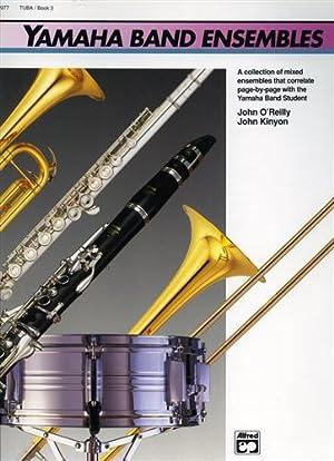 Yamaha Band Ensembles. Book 3: Tuba.: O'Reilly,John. Kinyon,John.
