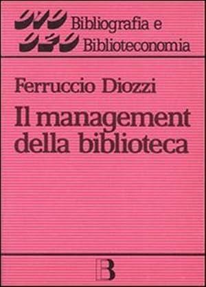 Il menagement della biblioteca.: Diozzi,Ferruccio.