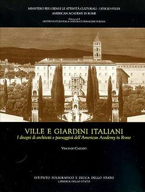 Ville e giardini italiani. I disegni di architetti e paesaggisti dell'American Academy in Rome...
