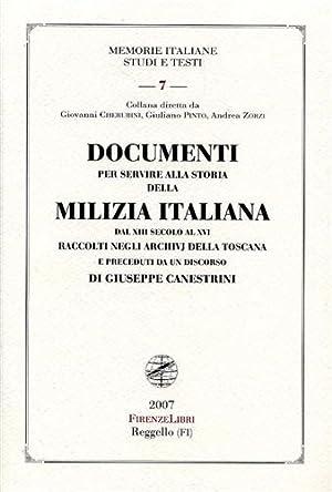 Documenti per servire alla storia della Milizia Italiana dal XIII secolo al XVI raccolti negli ...