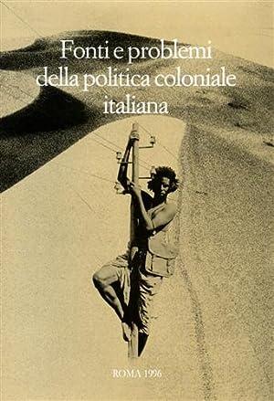 Fonti e problemi della politica coloniale italiana.: Atti del Convegno: