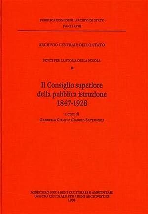 Fonti per la Storia della Scuola. Vol.II: Il Consiglio Superiore della Pubblica Istruzione 1847-...