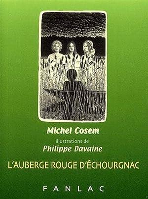 L'Auberge rouge d'Echourgnac.: Cosem,Michel.