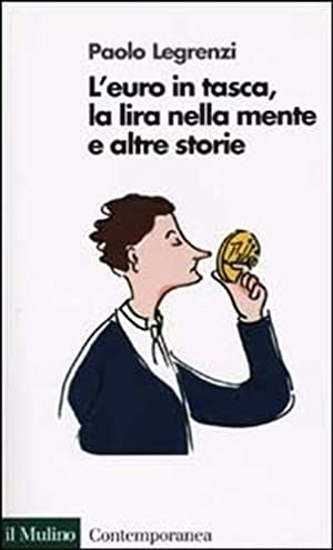 L' euro in tasca, la lira nella mente e altre storie.: Legrenzi,Paolo.