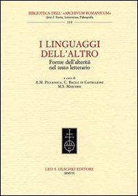 I linguaggi dell'Altro. Forme dell'alterità nel testo letterario.: Atti del ...