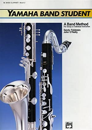 Yamaha Band Student. Book 2: B-Flat Bass Clarinet. A band method for group or ind: Feldstein,Sandy....