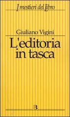 L'editoria in tasca. Dati classifiche riflessioni 2004.: Vigini,Giuliano.
