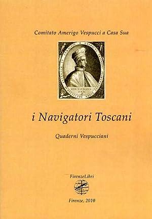 I Navigatori Toscani. 1/2010: Quaderni Vespucciani.: Comitato Amerigo Vespucci a Casa Sua: