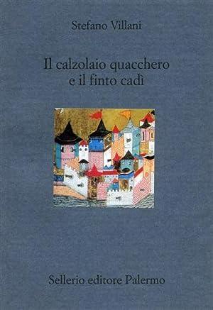 Il calzolaio quacchero e il finto cadì.: Villani,Stefano.