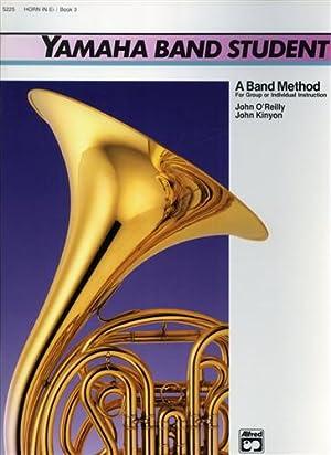 Yamaha Band Student. Book 3: Horn in E-Flat.: O'Reilly,John. Kinyon,John.