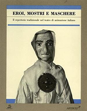 Eroi, mostri e maschere. Il repertorio tradizionale: Pasqualino,Antonio. Vibaek,Janne. (a