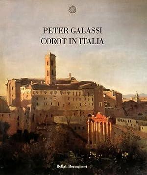 Corot in Italia. La pittura di plein air e la tradizione del paesaggio classico.: Galassi,Peter.