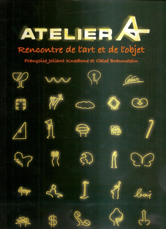 Atelier A F. Jollant Kneebone et Chloé Braunstein Fine Hardcover 191 pp