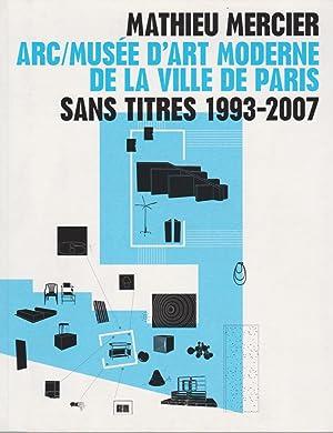 Mathieu Mercier / Sans titres 1993-2007