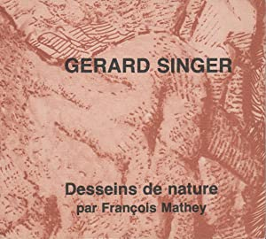 Gérard Singer / Desseins de nature: François Mathey