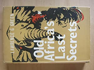 Old Africa's Last Secrets: Lawrence G Green