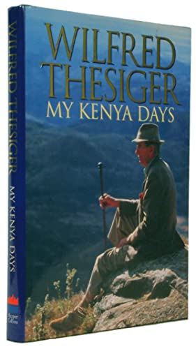 My Kenya Days.: Thesiger, Wilfred.