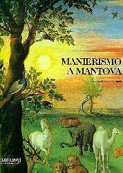 Manierismo a Mantova. La pittura da Giulio: Marinelli Sergio