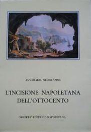 Incisione napoletana dell'Ottocento. (L'): Negro Spina Annamaria