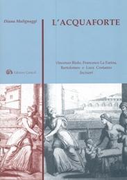Acquaforte (L'). Vincenzo Riolo, Francesco La Farina,: Malignaggi Diana