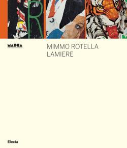 Rotella - Mimmo Rotella. Lamiere: Fiz Alberto