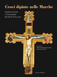 Croci Dipinte nelle Marche. Capolavori di Arte: Giannatiempo Lopez, Venturi