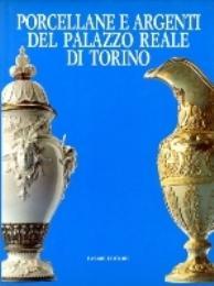 Porcellane e argenti del Palazzo Reale di: Griseri, Romano