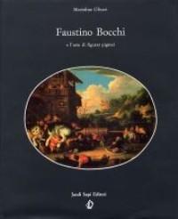Bocchi - Faustino Bocchi e l'arte di: Olivari Mariolina