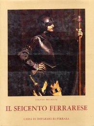 Seicento Ferrarese. (Il): Riccomini Eugenio