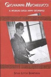 Michelucci - Giovanni Michelucci, il mobilio degli: Bemporad Dora Liscia
