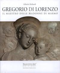 Di Lorenzo - Gregorio di Lorenzo. Il: Bellandi Alfredo