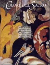 Colori del Sacro tarsie di marmi e: Venturini Rita