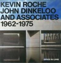 Kevin Roche, John Dinkeloo and Associates 1962-1975: aa.vv.