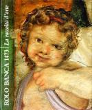 Rolo Banca 1473. La raccolta d'arte: Scolaro Michela