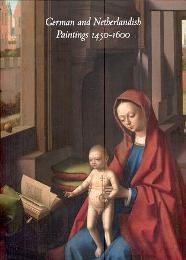 German and Netherlandish paintings 1450-1600: Dunbar Burton L.