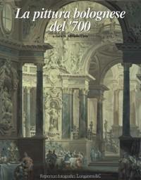 Pittura bolognese del '700. (La): Cera Adriano