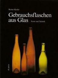 Gebrauchsflaschen aus Glas. Form un Technik: Kosler Rainer
