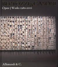 Bertozzi & Casoni. Opere 1980-2010: Bertoni, Silvestrini