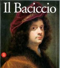 Baciccio - Giovan Battista Gaulli, il Baciccio: aa.vv.