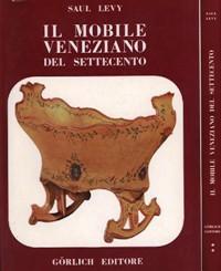 Mobile veneziano del Settecento. (Il): Levy Saul