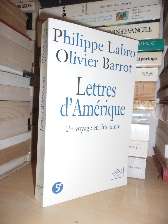 LETTRES D'AMERIQUE : Un Voyage En Littérature - LABRO Philippe - BARROT Olivier