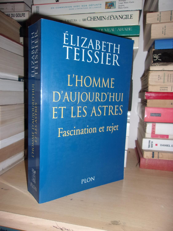 L'HOMME D'AUJOURD'HUI ET LES ASTRES : Fascination et Rejet