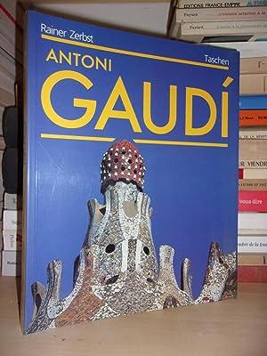 Antoni Gaudi - 1852-1926 : Antoni Gaudi: Rainer Zerbst